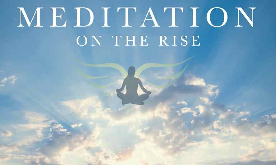 meditation on the rise